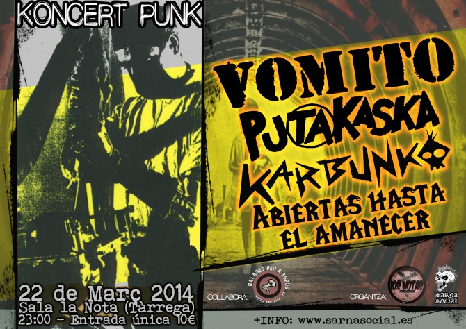 VOMITO+PUTAKASKA+KARBUNKO+ABIERTAS HASTA EL AMANECER (Tàrrega)