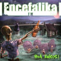 encefalika-fm-hola-amigos-2016
