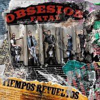 obsesion fatal_ tiempos rebueltos lp